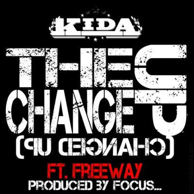 Kida Ft. Freeway The Change Up (prod. by Focus)