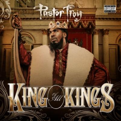 Pastor Troy- King Of All Kings [CDQ]
