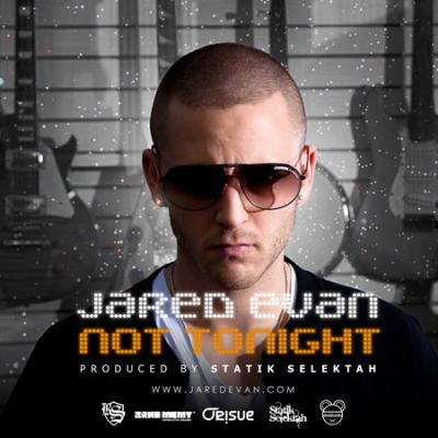 Jared Evan- Not Tonight (prod. by Statik Selektah)