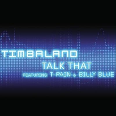 Timbaland- Talk That (Ft. T-Pain  Billy Blue) [Mastered]