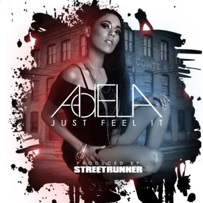 Adela- Just Feel It (Ft. Lil Wayne) [prod. Streetrunner]