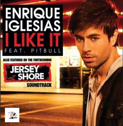 Enrique Iglesias- I Like It (Ft. Pitbull) [CDQ]