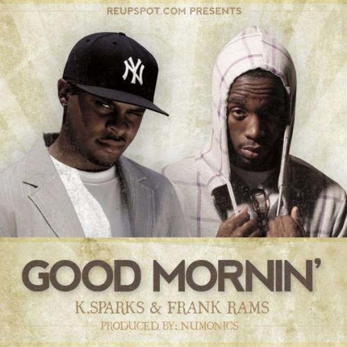K.Sparks  Frank Ramz #8211; Good Mornin' (Prod by Numonics)