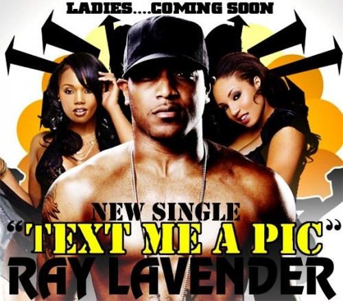 Ray Lavender- Text Me A Pic (Ft. Stat Quo)