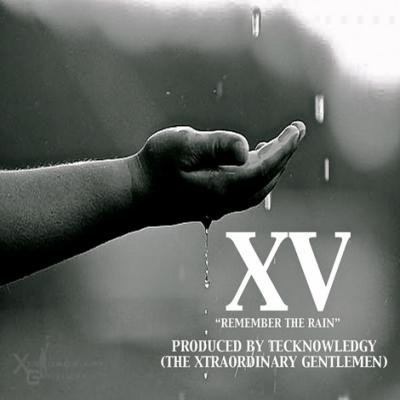 XV- Remember The Rain [prod. by The Xtraordinary Gentleman]