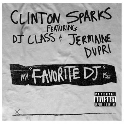 Clinton Sparks- Favorite DJ (Ft. JD  DJ Class)