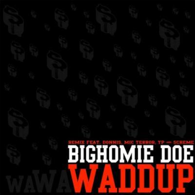 Bighomie DOE feat. Donnis, Mic Terror, YP  Scheme #8211; Whaddup (Remix)