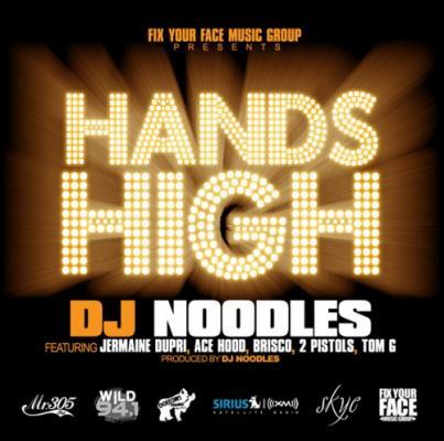 DJ Noodles- Hands High (Ft. Jermaine Dupri, Ace Hood, Brisco, 2Pistols  Tom G) (Final Version)