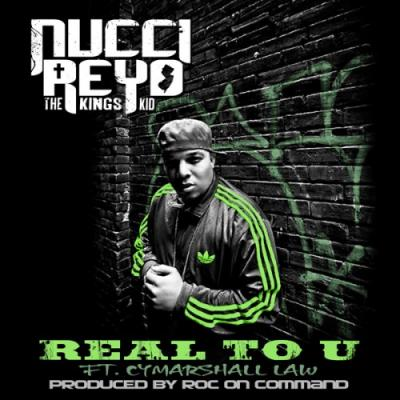 Nucci Reyo- Is That Real To You (Ft. Cymarshall Law)