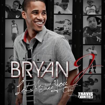 Bryan J Ft. Travis Porter #8211; Let Me Take You Out