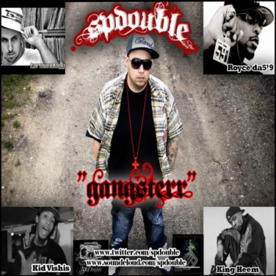 SP Double- Gangsterr (Ft. Royce Da 5′9, Kid Vishis, King Heem  Termanology)