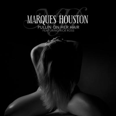 Marques Houston- Pullin' On Her Hair (Ft. Rick Ross)
