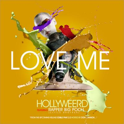 Hollyweerd Love Me (feat. Rapper Big Pooh)