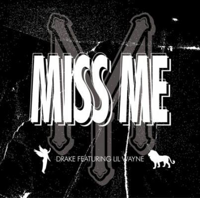 Drake- Miss Me (Ft. Lil Wayne)