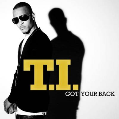 T.I. Got Your Back (feat. Keri Hilson) (prod. by DJ Toomp) (Dirty)