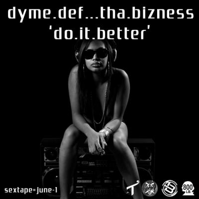 Dyme Def- Do It Better (prod. by Tha Bizness)