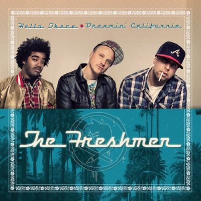 The Freshmen- Dreamin' California