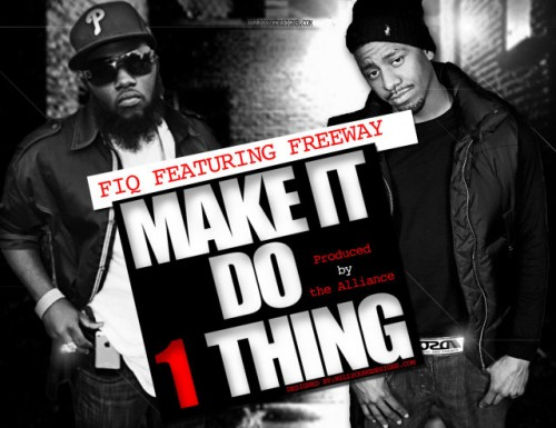 Fiq Ft. Freeway- Make It Do 1 Thing