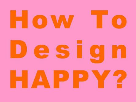 HowToDesignHappy