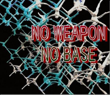 NO Weapon No Base