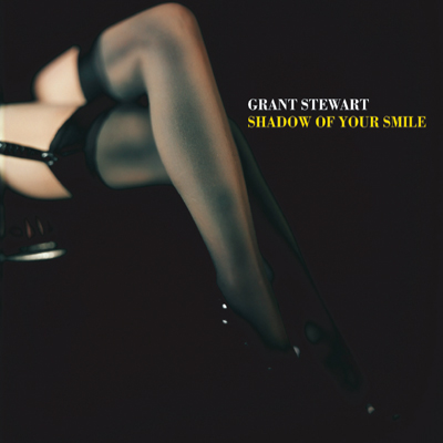 Shadow Of Your Smile Grant Stewart