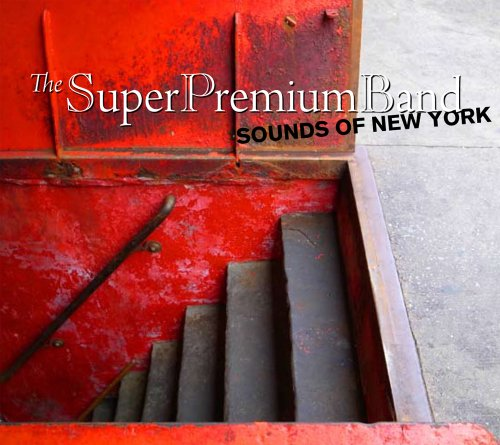 Sounds Of New York The Super Premium Band