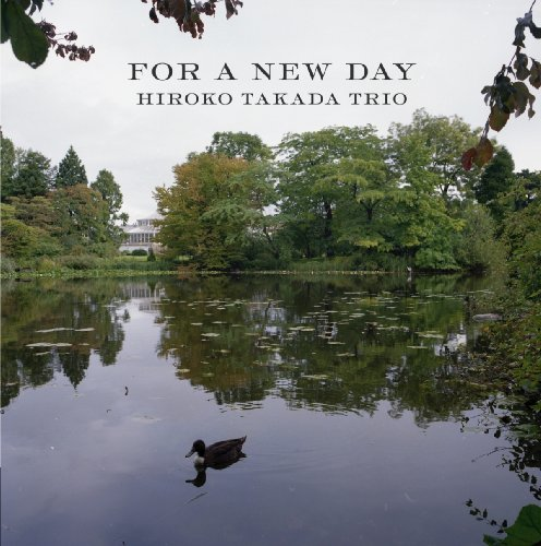 For A New Day Hiroko Takada Trio 高田ひろ子