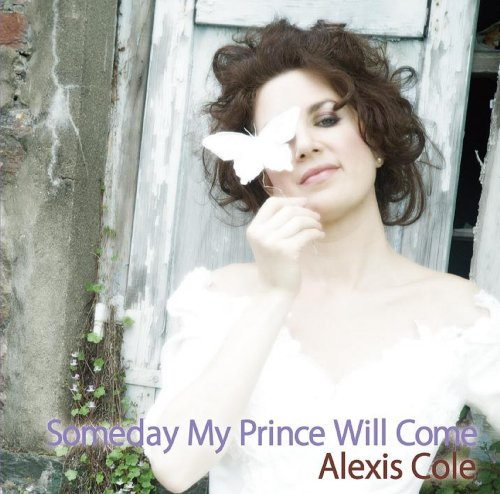 Someday My Prince Will Come Alexis Cole
