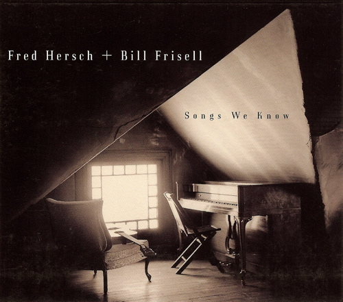 Songs We Know Fred Hersch + Bill Frisell