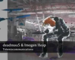 deadmau5 Imogen Heap - Telemiscommunications