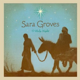 Sara Groves(O Holy Night )