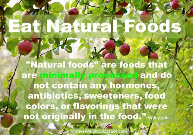 Eat natural foods