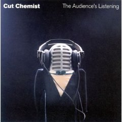 CUT CHEMIST「THE AUDIENCES LISTENING」