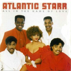 ATLANTIC STARR「ALL IN THE NAME OF LOVE