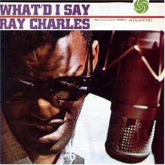 RAY CHARLES「WHATD I SAY」
