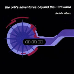 THE ORB「THE ORBS ADVENTURES BEYOND THE ULTRAWORLD」