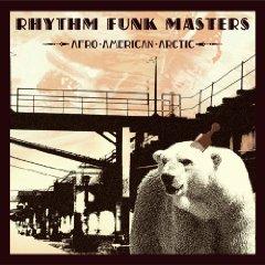 RHYTHM FUNK MASTERS「AFRO AMERICAN ARCTIC」
