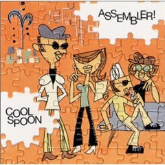 COOL SPOON「ASSEMBLER!」