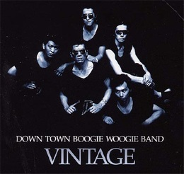 DOWN TOWN BOOGIE WOOGIE BAND「VINTAGE BEST」
