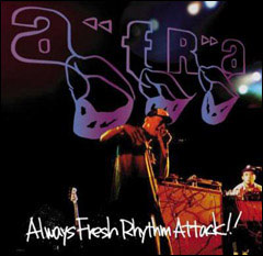 AFRA「ALWAYS FRESH RHYTHM ATTACK !!」