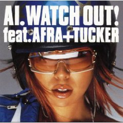 AI「WATCH OUT! feat.AFRA+TUCKER 」