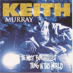 KEITH MURRAY「THE MOST BEAUTIFULLEST THING IN THIS WORLD」