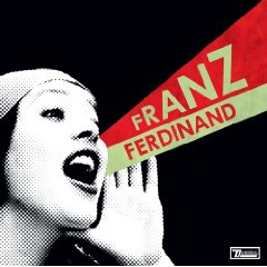 FRANZ FERDINAND「YOU COULD HAVE IT SO MUCH BETTER」