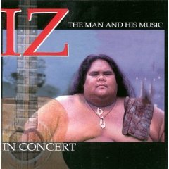 ISRAEL KAMAKAWIWOOLE「IZ IN CONCERT - THE MAN AND HIS MUSIC」