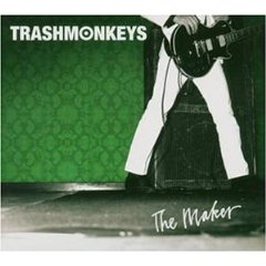 TRASHMONKEYS「THE MAKER」