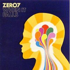 ZERO 7「WHEN IT FALLS」