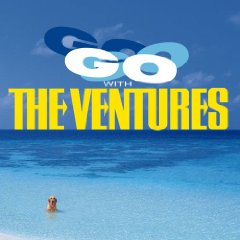 THE VENTURES「GO WITH THE VENTURES」