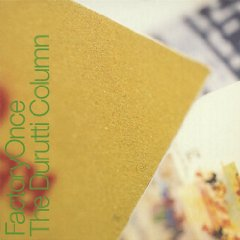 THE DURUTTI COLUMN「THE RETURN OF THE DURUTTI COLUMN」