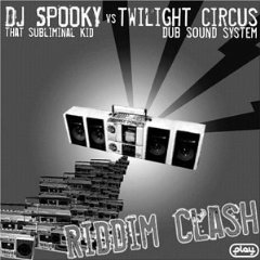 DJ SPOOKY THAT SUBLIMINAL KID VS. TWILIGHT CIRCUS DUB SOUND SYSTEM「RIDDIM CLASH」
