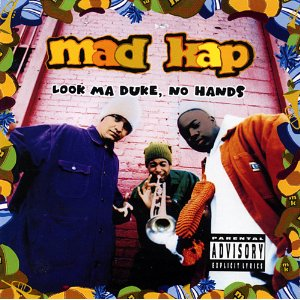 MAD KAP「LOOK MA DUKE, NO HANDS」